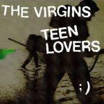 """Teen Lovers 7"""" / The Virgins"""