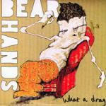 "What a Drag 7"" / Bear Hands"