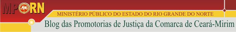 Blog das Promotorias deJustiça da Comarca de Ceará-Mirim