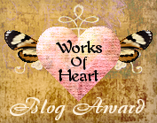 My Works of Heart Blog Award :O)