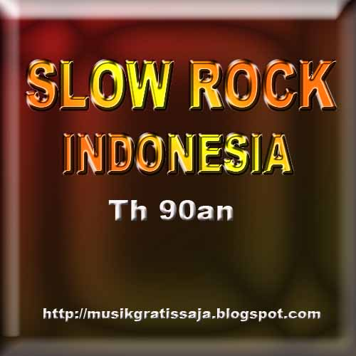Slow Rock Indonesia Tahun 90an