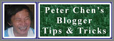 Peter Chen's Blogger Tips and Tricks button