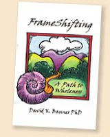 "Dr. David Banner - ""FRAMESHIFTING; A PATH TO WHOLENESS"""