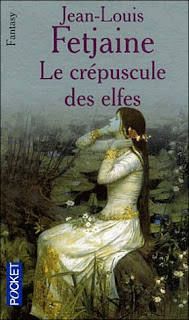 Le crépuscule des elfes - trilogie des lefes de Fetjaine