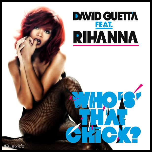 LexidArts David Guetta Feat Rihanna Whos That Chick