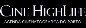 Cine HighLife - Agenda Cinematográfica do Porto