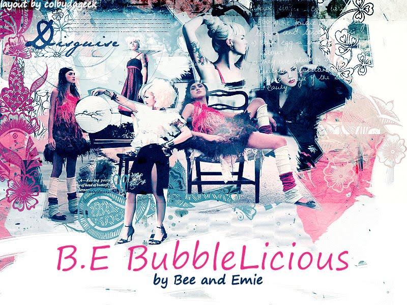 B.E Bubblelicious