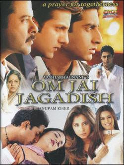 Om Jai Jagadish (2002 - movie_langauge) - Anil Kapoor, Mahima Chaudhary, Abhishek Bachchan, Tara Sharma, Fardeen Khan, Urmila Matondkar, Waheeda Rehman, Parmeet Sethi, Anu Kapoor, Raju Kher, Satish Shah, Rakesh Bedi, Shishir Sharma, Rajesh Khera, Anjan Srivastava, Brijesh Tiwari, Cyrus Sahukar, Achint Kaur, Lilette Dubey, Arun Bali
