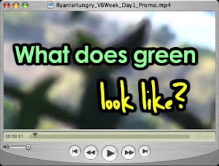 RyanIsHungry: What Does Green Look Like?