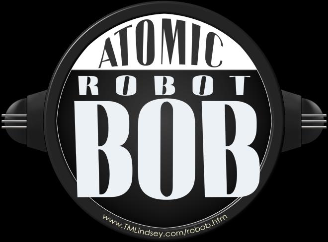 ATOMIC ROBOT BOB