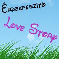 14. DÍJ - ÉRDEKFESZÍTŐ LOVE STORY DÍJ GOOOFYTÓL (2010. AUGUSZTUS 16.)