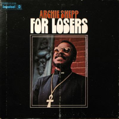 ARCHIE SHEPP - FOR LOSER  1971