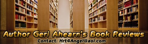 ***AUTHOR GERI AHEARN'S BOOK REVIEWS***