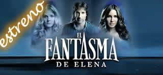 El Fantasma de Elena Capítulo 1 Telenovela Online - Estreno