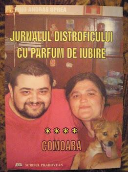 """Vă propun: """"JURNALUL DISTROFICULUI CU PARFUM DE IUBIRE"""" Vol. 4 """"COMOARA"""" publicat în 2008."""