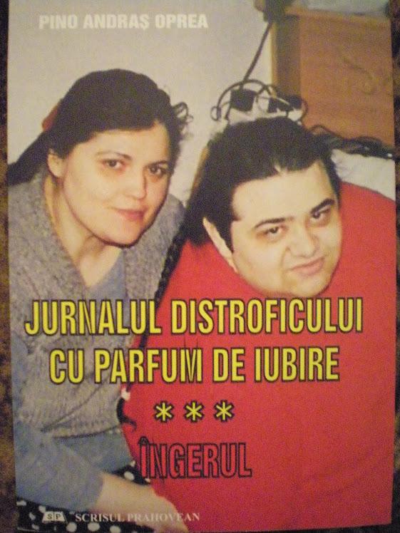 """""""JURNALUL DISTROFICULUI CU PARFUM DE IUBIRE"""" Vol. 3 """"ÎNGERUL"""""""