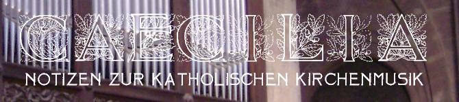 CAECILIA - Notizen zur Kirchenmusik