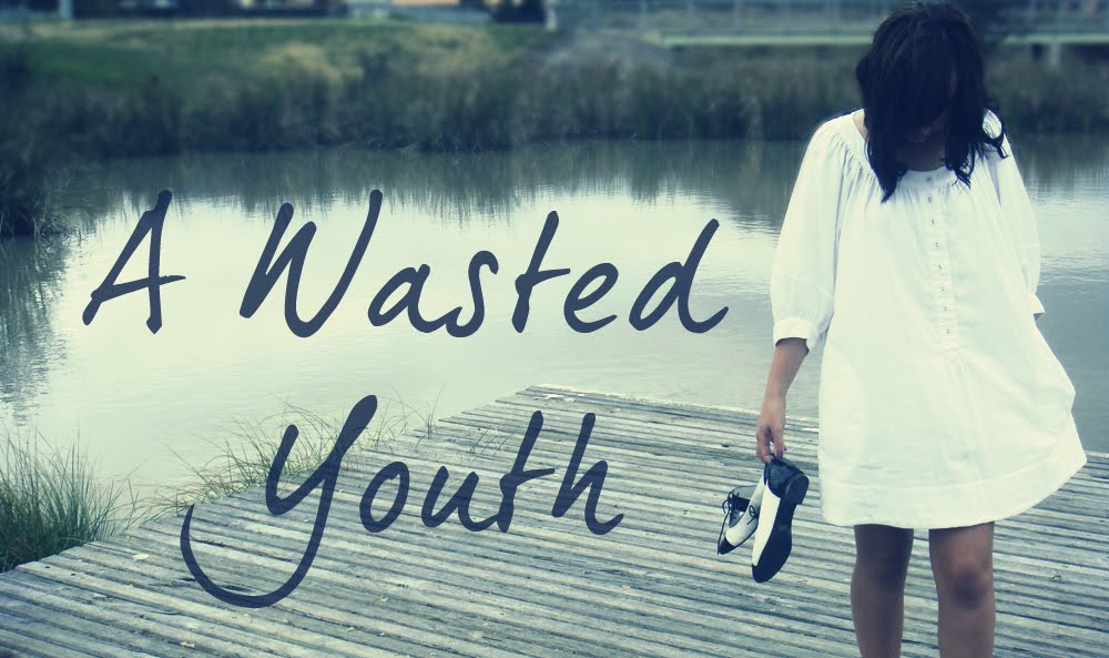 A Wasted Youth
