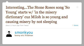 Interesting...The Stone Roses song 'So Young' starts w/ 'in the misery dictionary' cuz Miloh is so young and causing misery by not sleeping