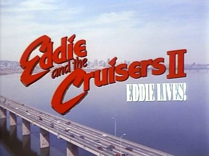 Eddie and the Cruisers II: Eddie Lives! movie