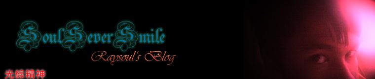 SoulSeverSmile: Raysoul's Blog