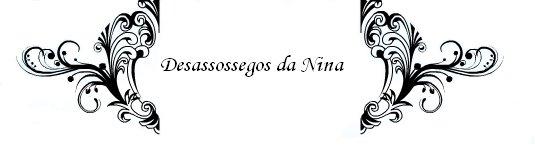Desassossegos da Nina