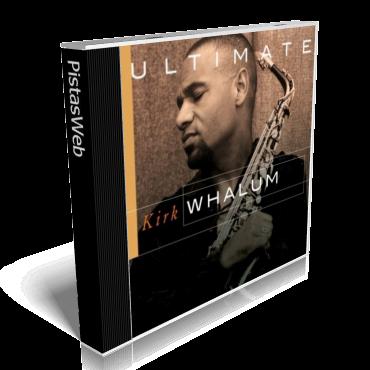 Kirk Whalum - Ultimate Kirk Whalum