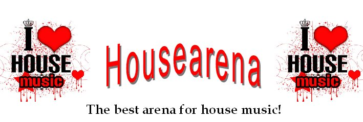 Housearena :::: The best arena for house music