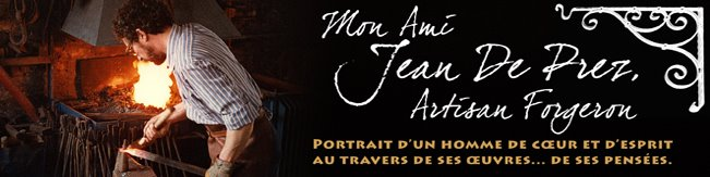Mon ami Jean De Prez, artisan forgeron