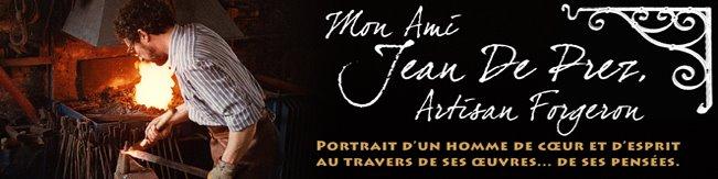 Mon ami Jean De Prez, artisan forgeron
