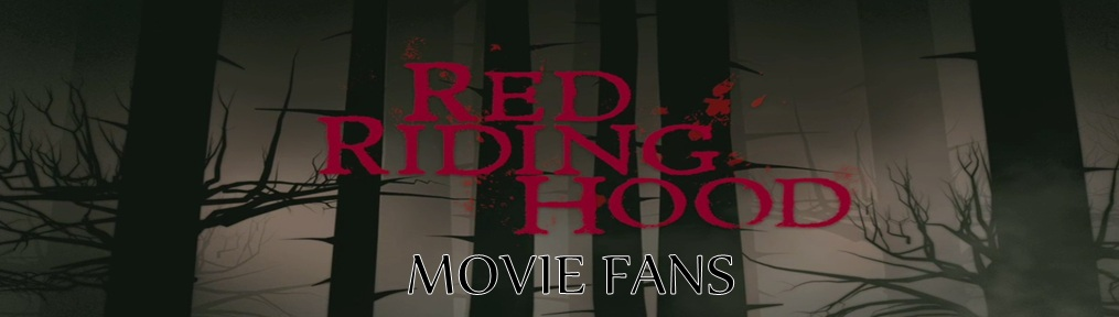 Red Riding Hood Movie Fans