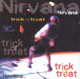 Nirvana - Trick Or Treat