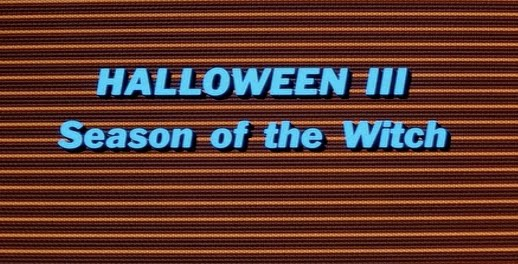 The Horror Digest: Halloween III Season of the Witch: 29 More Days ...