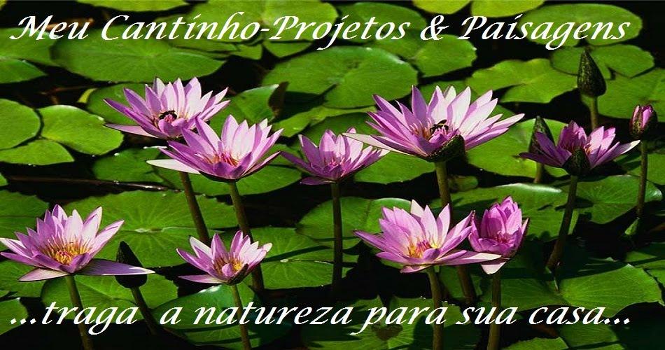 Meu Cantinho - Projetos & Paisagens