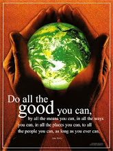 Do all the good you can..