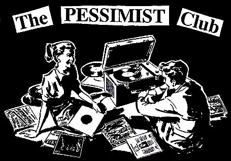 The Pessimist Club