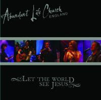 Abundant Life Church - Let The World See Jesus 2005