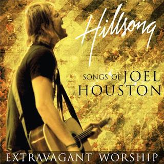 HILLSONG EXTRAVAGANT  WORSHIP - TH SONGS OF JOEL HOUSTON - 2010