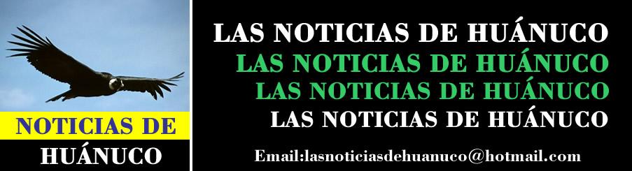 Las Noticias de Huánuco.