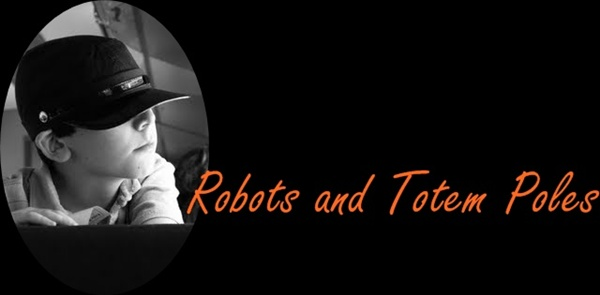 Robots and Totem Poles