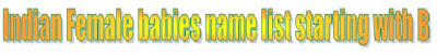 Hindu girl babies name list starting with B, Indian female kids God name list starting with B