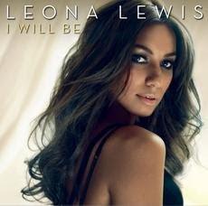 Leona Lewis I Will Be MP3 Lyrics