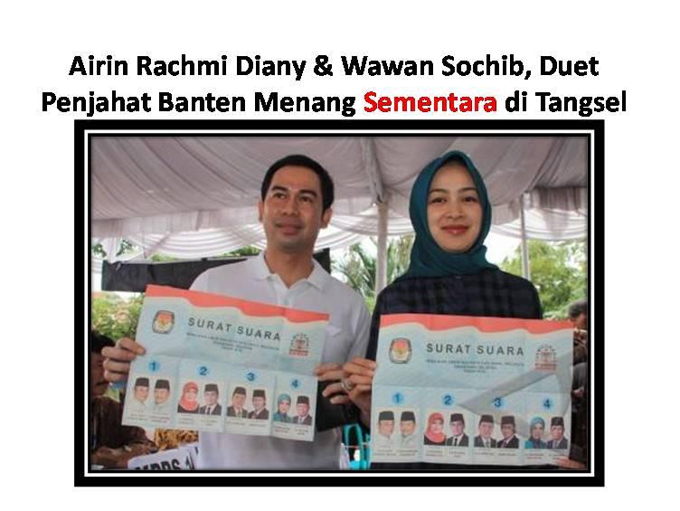 Airin Rachmi Diany & Wawan Sochib, Duet Penjahat Banten Menang Sementara di Tangsel