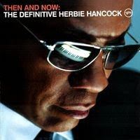 herbie hancock - Then and Now: The Definitive Herbie Hancock (2008)