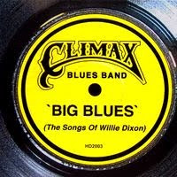 Climax Blues Band - Big Blues (The Songs of Willie Dixon) (2003)