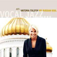Viktoria Tolstoy - My Russian Soul (2008)
