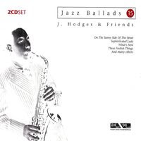 Jazz Ballads 15: Johnny Hodges & Friends