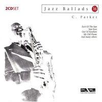 Jazz Ballads 16: Charlie Parker