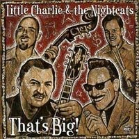 Little Charlie & The Nightcats - That's Big (2002)