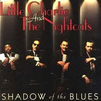 Little Charlie & The Nightcats - Shadow of the Blues (1998)